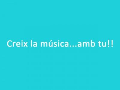 Creix la música...amb tu!!